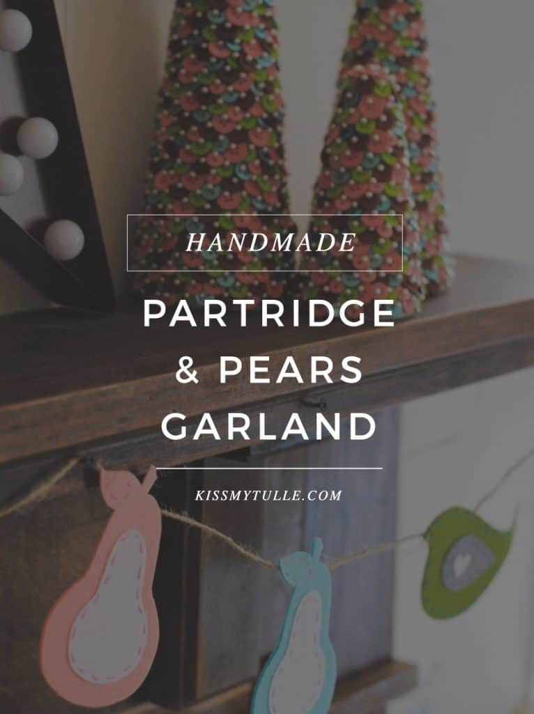San Antonio lifestyle blogger, Cris Stone, had a fun Christmas decorating scheme and made a cute felt handmade partridge and pears garland for the holidays!