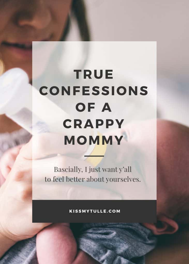 True Confessions of a Crappy Mommy @mom #mommy #baby #newborn #infant #badmoms #parenting #reallife